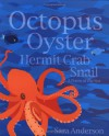 Octopus Oyster Hermit Crab Snail: A Poem of the Sea - Sara Anderson