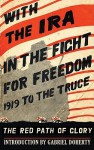 With the IRA in the Fight for Freedom: 1919 to the Truce - Gabriel Doherty