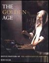 The Golden Age: Dutch Painters of the Seventeenth Century - Bob Haak, Elizabeth Willems-Treeman
