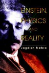 Einstein, Physics and Reality - Jagdish Mehra