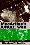 MacArthur's Jungle War: The 1944 New Guinea Campaign (Modern War Studies) - Stephen, R. Taaffe
