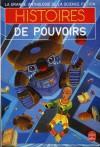 Histoires De Pouvoirs - Jacques Goimard, Demètre Ioakimidis, Gérard Klein