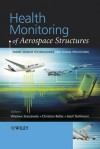 Health Monitoring of Aerospace Structures: Smart Sensor Technologies and Signal Processing - W. J. Staszewski, C. Boller, Wieslaw Staszewski, Christian Boller, W. J. Staszewski