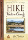 HIKE Ventura County: Best Day Hikes around Ventura, Ojai and the Simi Hills - John McKinney
