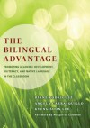 The Bilingual Advantage: Promoting Academic Development, Biliteracy, and Native Language in the Classroom - Diane Rodr?guez, Angela Carrasquillo, Kyung Soon Lee