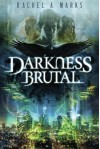 Darkness Brutal - Rachel A. Marks