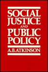 Social Justice And Public Policy - A.B. Atkinson