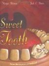 By Margie Palatini Sweet Tooth - Margie Palatini