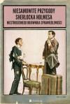 Niesamowite przygody Sherlocka Holmesa, niestrudzonego bojownika sprawiedliwości - Anonim (pseud.)