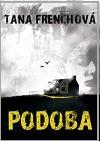 Podoba - Tana French, Petr Pálenský