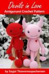 Devils in Love Amigurumi Crochet Pattern (Big Huggy Dolls) - Sayjai, Sayjai Thawornsupacharoen