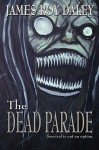 The Dead Parade - James Roy Daley