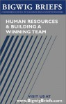 Human Resources & Building a Winning Team: Industry Experts Reveal the Secrets to Hiring, Retaining Employees, Fostering Teamwork, and Building Winning Teams of All Sizes - Aspatore Books, BigwigBriefs.com