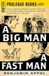 A Big Man, a Fast Man - Benjamin Appel