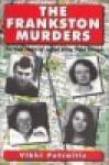 The Frankston Murders: The True Story Of Serial Killer, Paul Denyer - Vikki Petraitis