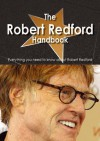 The Robert Redford Handbook - Everything You Need to Know about Robert Redford - Emily Smith