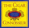 The Cigar Connoisseur: An Illustrated History and Guide to the World's Finest Cigars - Nathaniel Lande, Andrew Lande
