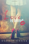 Love is blind - Sophia Chase