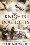 Of Knights and Dogfights: A WWII Novel - Ellie Midwood