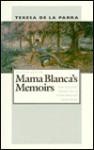 Mama Blanca's Memoirs - Teresa de la Parra, Harriet de Onís