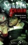 Sündenfeuer - Mörderische Flucht - Kim Henry