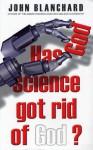 Has Science Got Rid of God? - John Blanchard