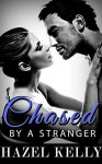Chased by a Stranger (Craved Series #3) - Hazel Kelly