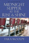 Midnight Supper at the Rise and Shine - Tara Woolpy