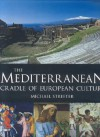 The Mediterranean: Cradle of European Culture - Michael Streeter
