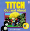 Titch Out And About - - Pat Hutchins