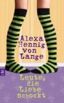 Leute, Die Liebe Schockt - Alexa Hennig von Lange