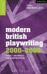 Modern British Playwriting: 2000-2009: Voices, Documents, New Interpretations - Philip Roberts, Richard Boon, Nadine Holdsworth