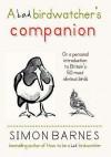 Bad Birdwatcher's Companion - Simon Barnes