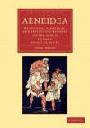 Aeneidea: Or Critical, Exegetical, and Aesthetical Remarks on the Aeneis - James Henry, John Fetcher Davies