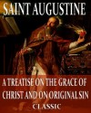 On The Grace Of Christ And On Original Sin (With Active Table of Contents) - Augustine of Hippo, Philip Schaff