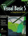 Visual Basic 5: The Comprehensive Guide: The Definitive Reference for Windows Programming - Richard Mansfield