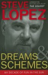 Dreams and Schemes: My Decade of Fun in the Sun - Steve Lopez