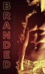 Branded: Ash and Flames 1 (Volume 1) - Ana J. Phoenix