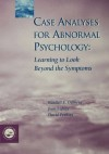 Case Analyses for Abnormal Psychology: Learning to Look Beyond the Symptoms - Randall E. Osborne, Joan LaFuze, David Perkins