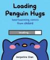 Loading Penguin Hugs by Jacqueline Chen Loading Penguin Hugs: Heartwarming Comics from Chibird - Jacqueline Chen