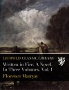 Written in Fire: A Novel. In Three Volumes. Vol. I - Florence Marryat