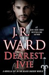 Dearest Ivie: A Novella Set in the Black Dagger World (Black Dagger Brotherhood) - J.R. Ward