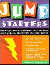 Jump Starters: Quick Classroom Activities That Develop Self-Esteem, Creativity, and Cooperation - Linda Nason McElherne