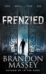 Frenzied - Brandon Massey