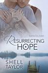 Resurrecting Hope - Shell Taylor