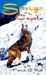 Songs of the Coyote - Patrick O'Neill