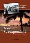 Zawód: KORESPONDENT - Mirosław Ikonowicz