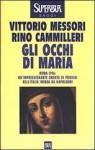Gli occhi di Maria - Vittorio Messori, Rino Cammilleri
