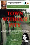 Town Without Pity 2 - Who really killed Wendy Sewell?: The fight to clear Stephen Downing of the 1973 Bakewell Cemetery murder - Don Hale