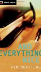 And Everything Nice (Rapid Reads) - Kim Moritsugu